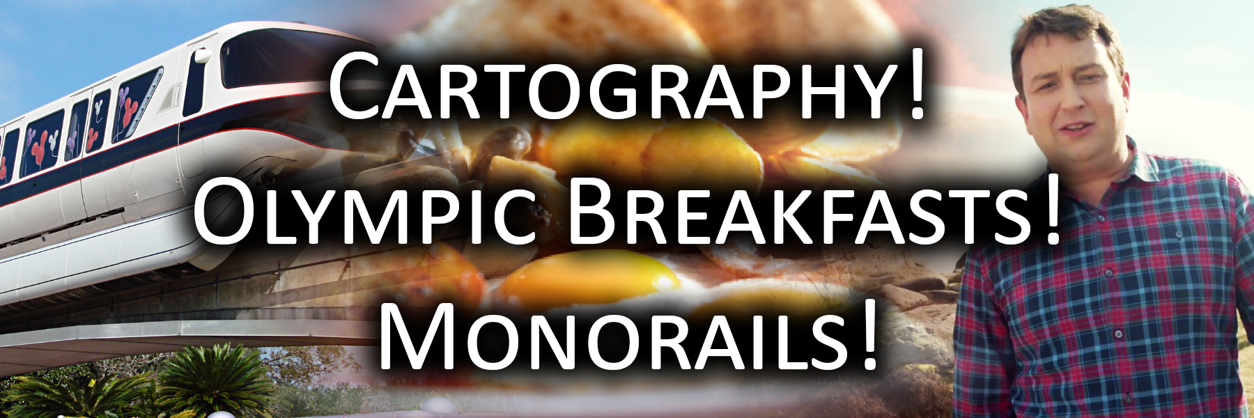 Cartography! Olympic Breakfasts! Monorails!
